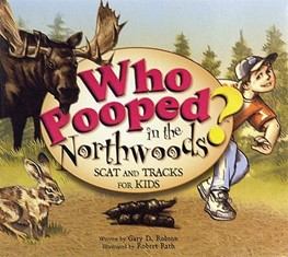 Who Pooped in the Northwoods? by Gary D. Robson