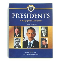 Presidents: A Biographical Dictionary by Neil A. Hamilton