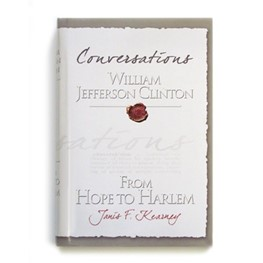 Conversations: William Jefferson Clinton, from Hope to Harlem by Janis F Kearney