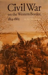 Civil War on the Western Border: 1854-1865 by Jay Monaghan