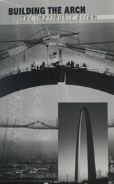 Building the Arch: The Improbable Dream by Lawrence W. Cheek