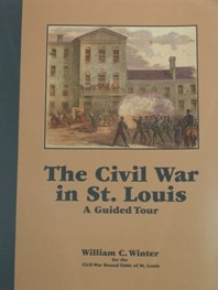 The Civil War in St. Louis by William C. Winter