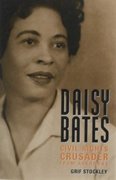 Daisy Bates: Civil Rights Crusader from Arkansas by Grif Stockley