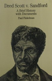Dred Scott v. Sandford: a Brief History with Documents by Paul Finkelman