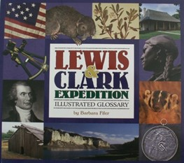 Lewis & Clark Expedition: Illustrated Glossary by Barbara Fifer