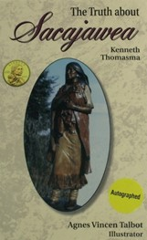 TheTruth About Sacajawea by Kenneth Thomasma