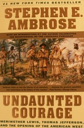 Undaunted Courage by Stephen E. Ambrose (trade paper)