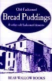 Old-Fashioned Bread Puddings and Other Old-Fashioned Desserts