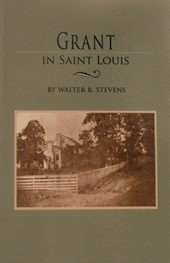 Grant in Saint Louis by Walter B. Stevens