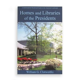 Homes and Libraries of the Presidents by William G. Clotworthy
