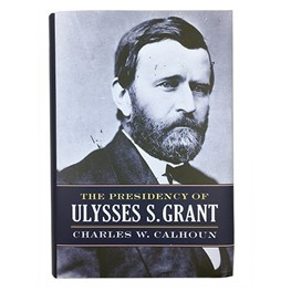 The Presidency of Ulysses S Grant
