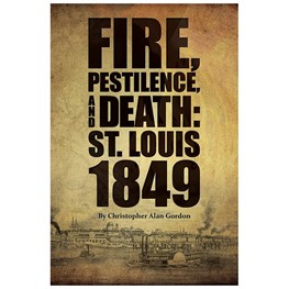 Fire, Pestilence and Death- St. Louis 1849